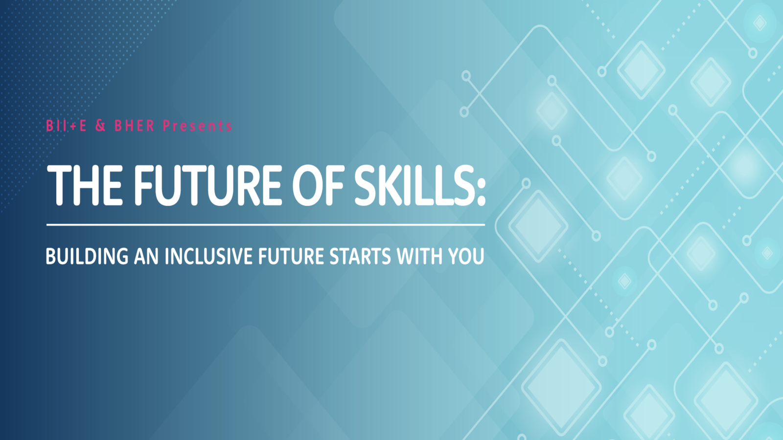 The Future of Skills: Building an inclusive future starts with you
